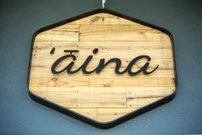 Neighborhood-Dine local at 'aina, a modern Hawaiian eatery