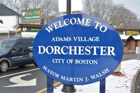 City of Boston Welcome to Dorchester